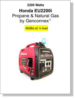 2200 Watts 48dBa at ¼ load Honda EU2200i Propane & Natural Gas  by Genconnexy